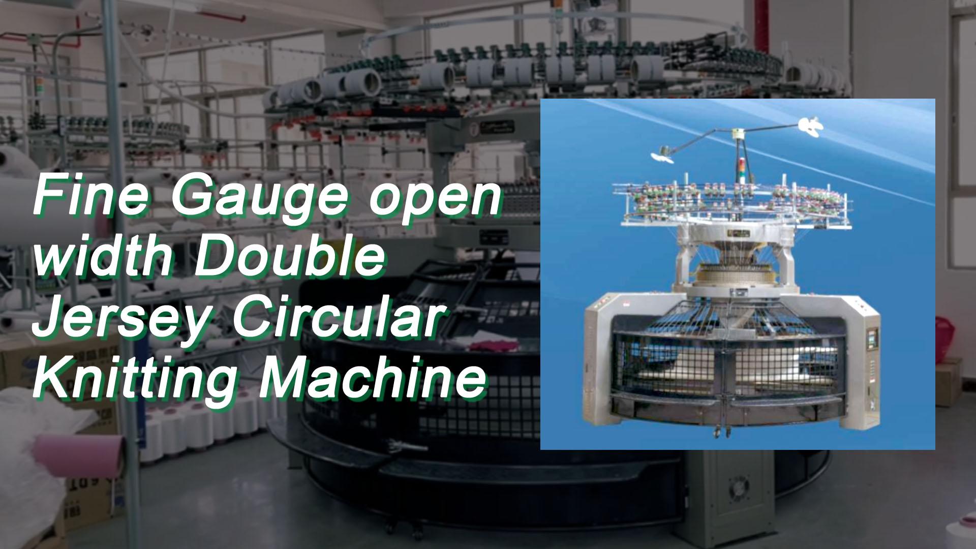 Fine Gauge open width Double Jersey Circular Knitting Machine